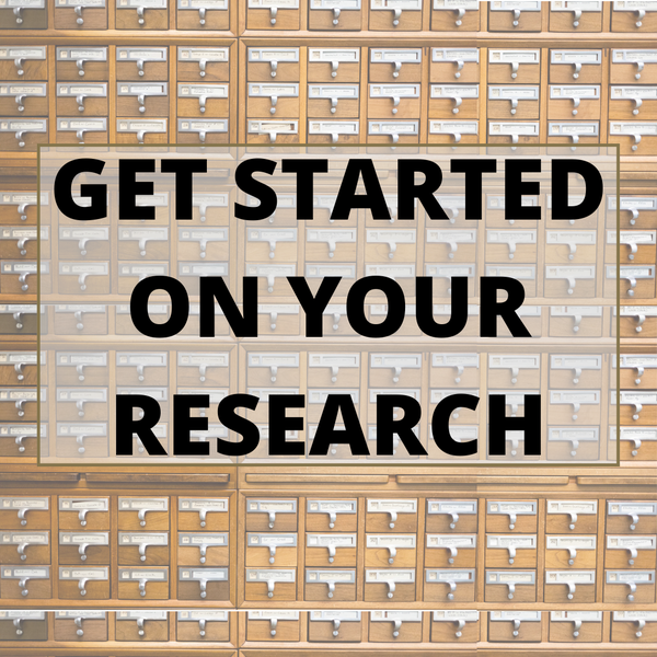 GET STARTED ON YOUR RESEARCH.png